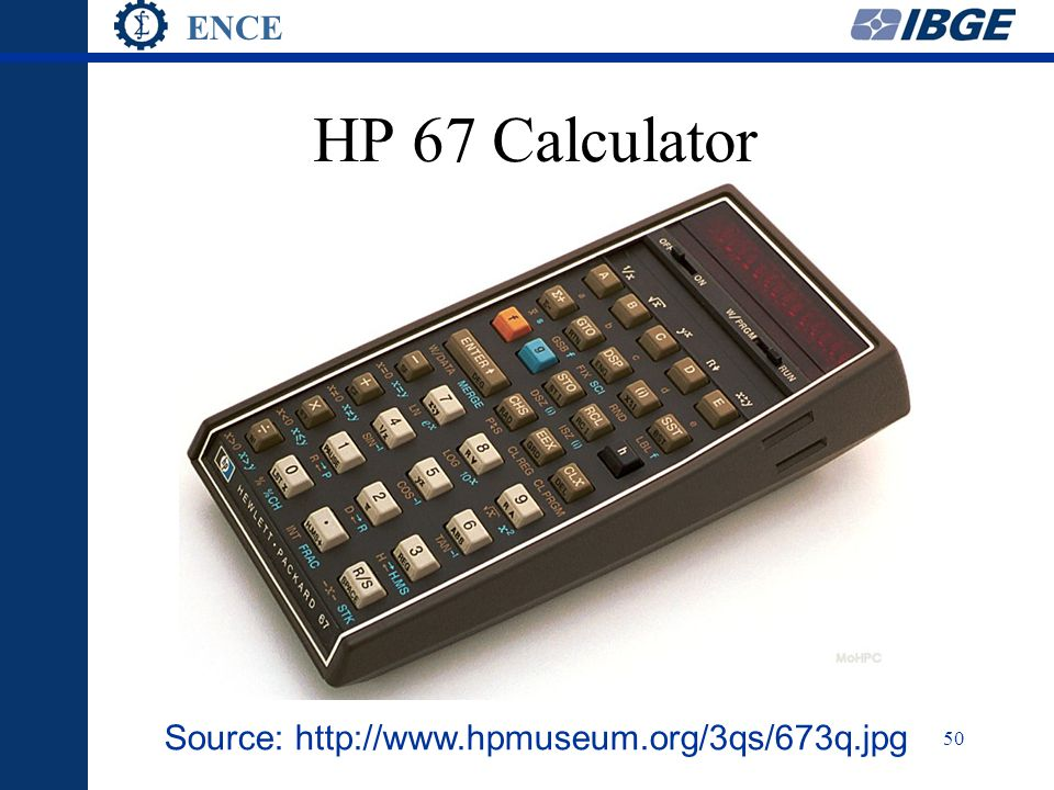 ENCE 50 HP 67 Calculator Source: http://www.hpmuseum.org/3qs/673q.jpg