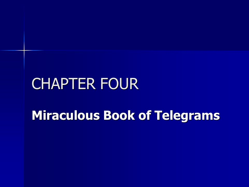 CHAPTER FOUR Miraculous Book of Telegrams