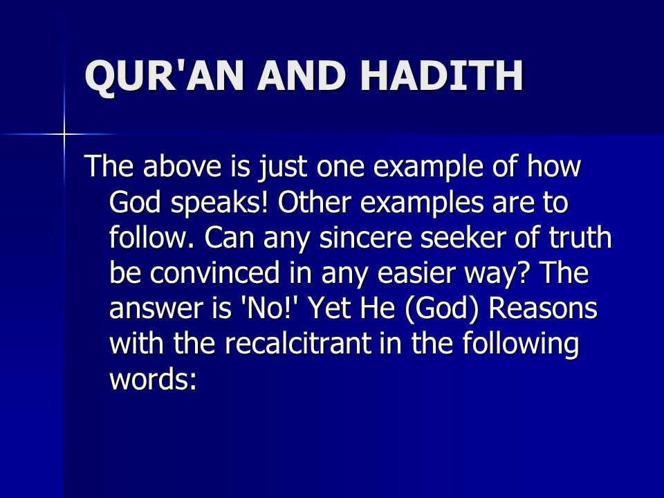 QUR AN AND HADITH The above is just one example of how God speaks.