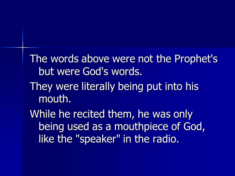 The words above were not the Prophet s but were God s words.