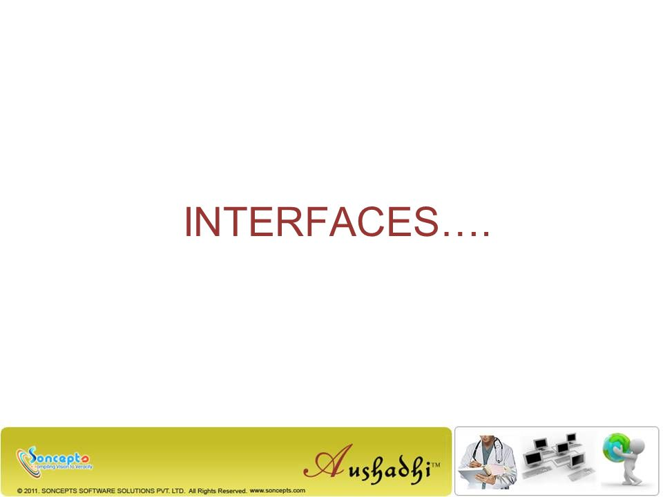 INTERFACES….
