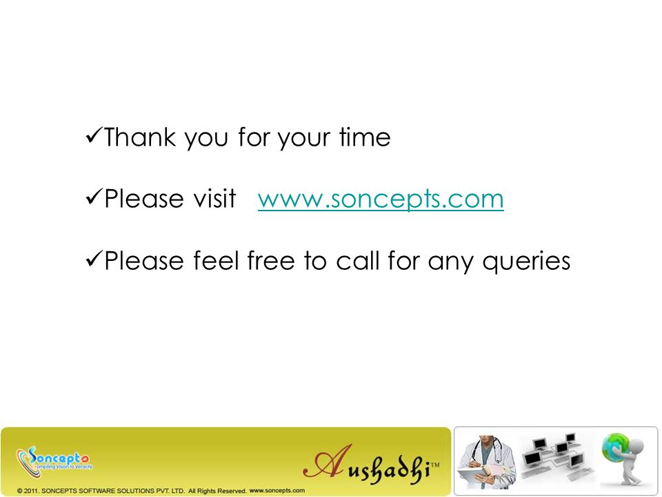 Thank you for your time Please visit www.soncepts.comwww.soncepts.com Please feel free to call for any queries
