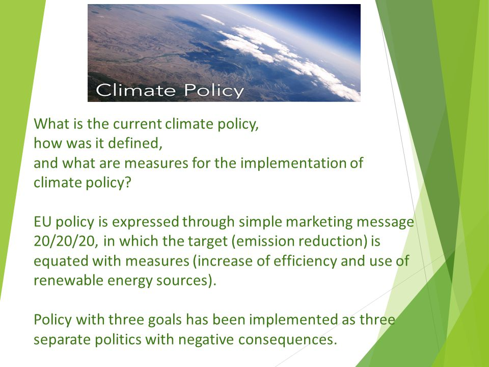 What is the current climate policy, how was it defined, and what are measures for the implementation of climate policy.