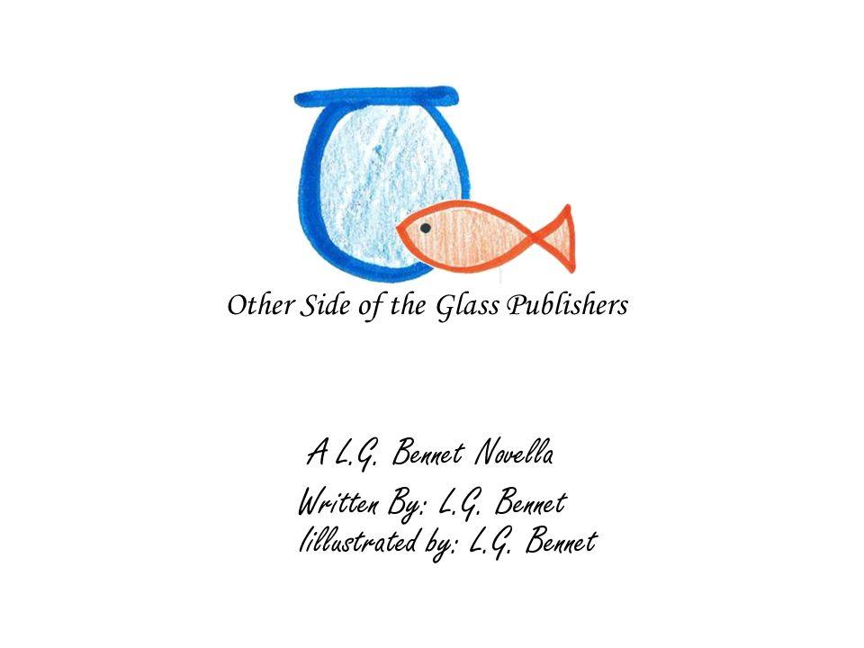 A L.G. Bennet Novella Written By: L.G. Bennet Iillustrated by: L.G.