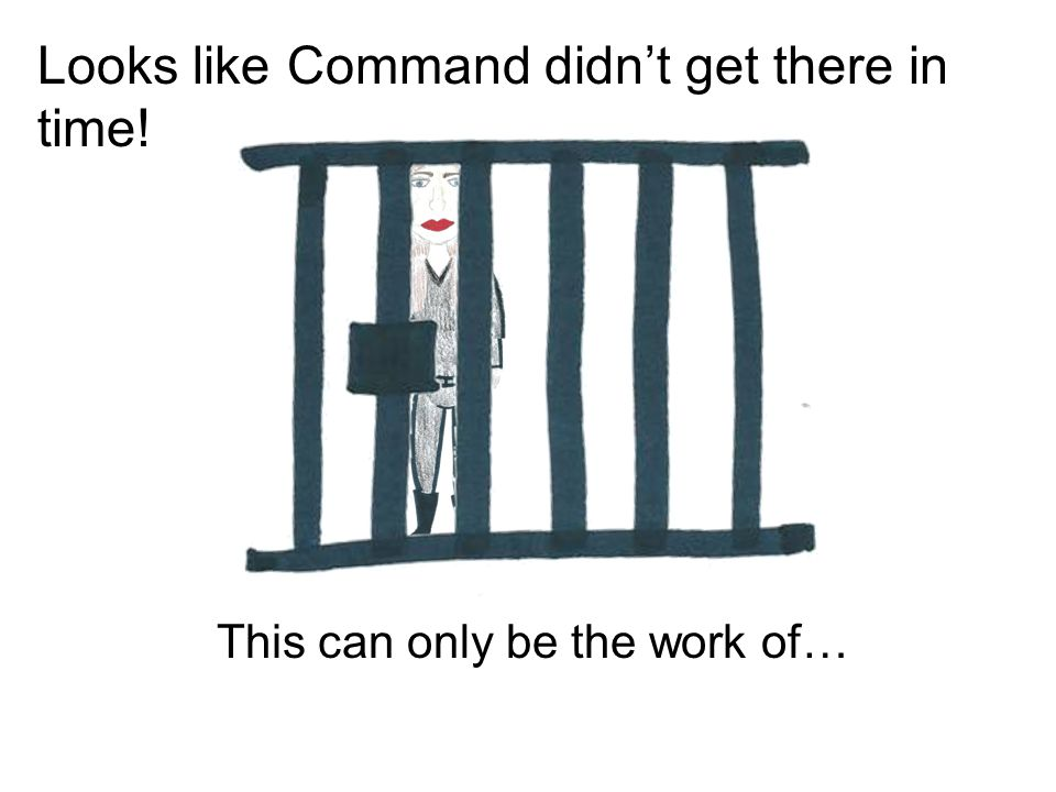 Looks like Command didn't get there in time! This can only be the work of…