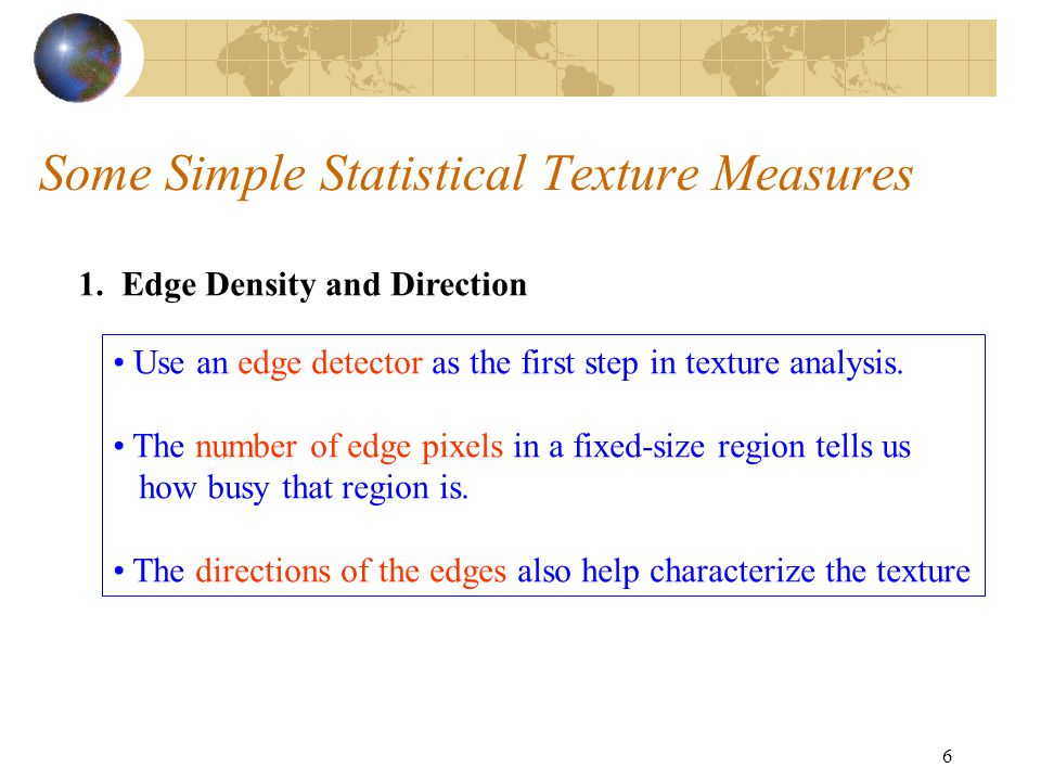 7 Two Edge-based Texture Measures 1.edgeness per unit area 2.
