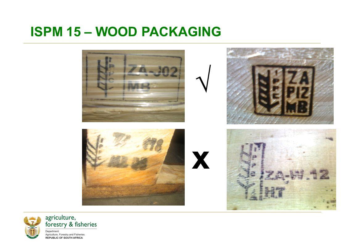 ISPM 15 – WOOD PACKAGING x √