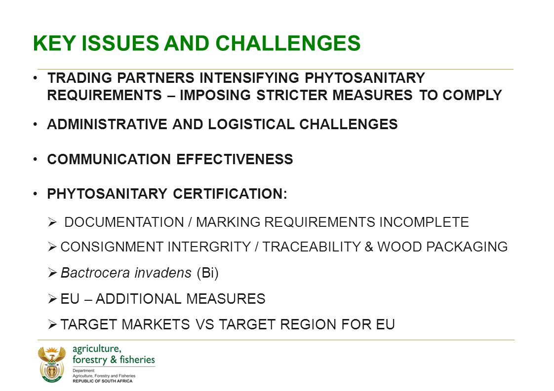 KEY ISSUES AND CHALLENGES TRADING PARTNERS INTENSIFYING PHYTOSANITARY REQUIREMENTS – IMPOSING STRICTER MEASURES TO COMPLY ADMINISTRATIVE AND LOGISTICA