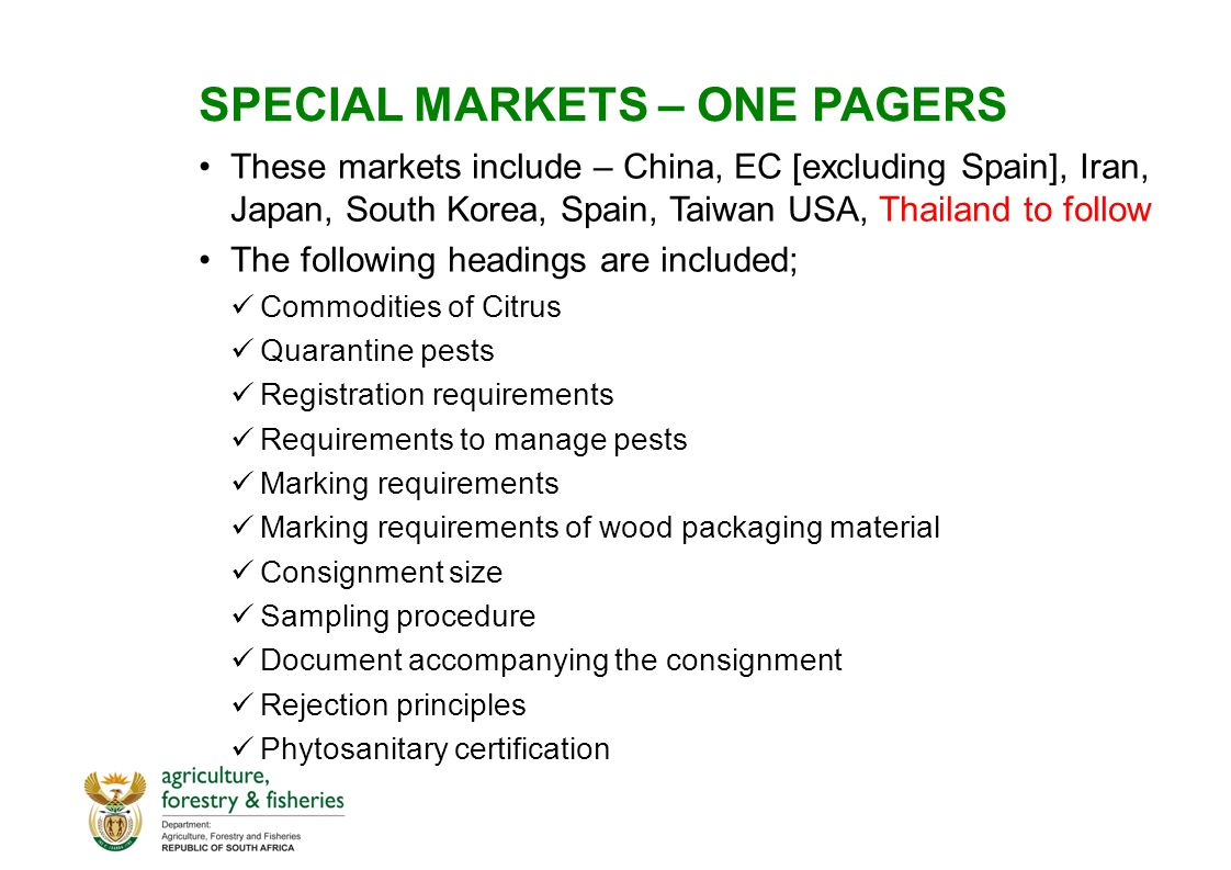 SPECIAL MARKETS – ONE PAGERS These markets include – China, EC [excluding Spain], Iran, Japan, South Korea, Spain, Taiwan USA, Thailand to follow The