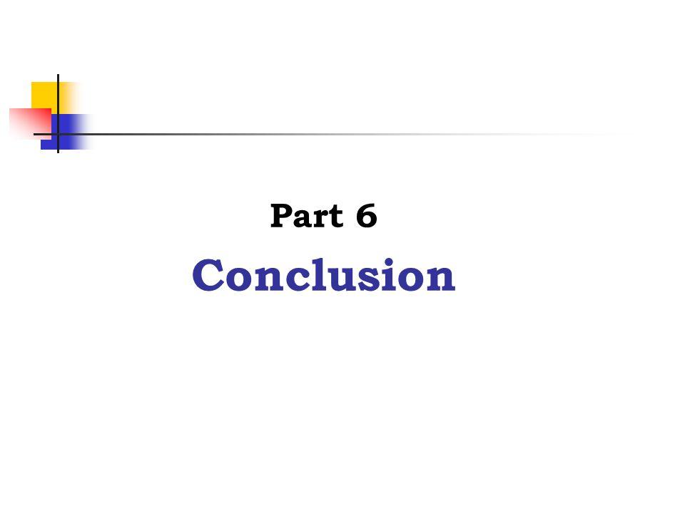 Part 6 Conclusion