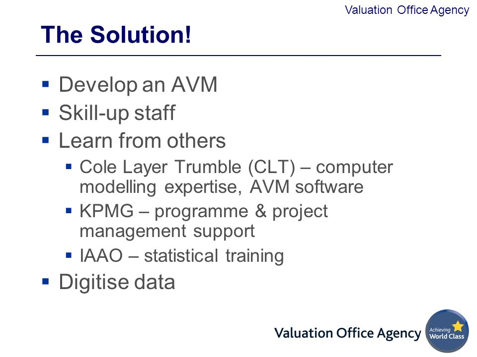 Valuation Office Agency The Solution.