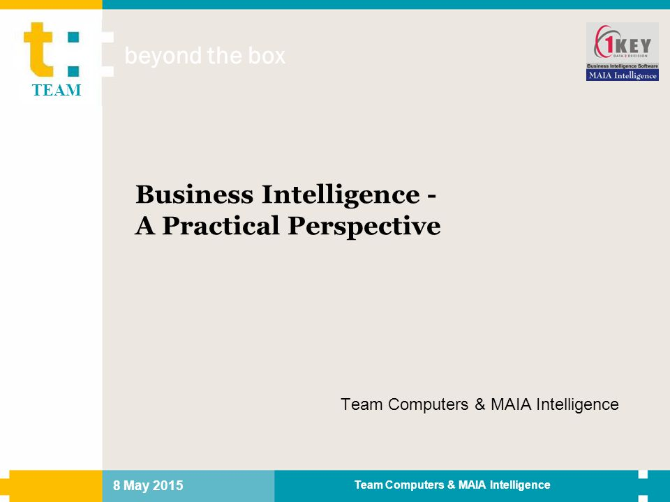 8 May 2015 Team Computers & MAIA Intelligence Gartner: BI is #1 priority for CIOs