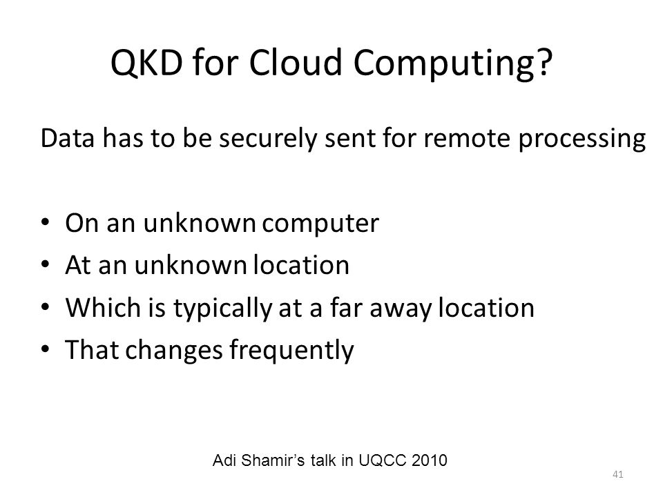 QKD for Cloud Computing.