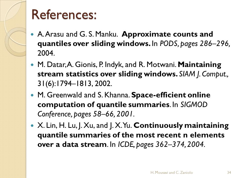 References: A. Arasu and G. S. Manku. Approximate counts and quantiles over sliding windows.