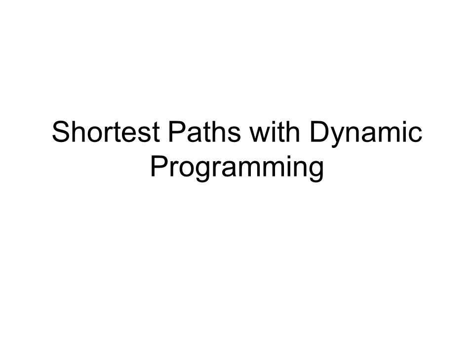 Shortest Paths with Dynamic Programming