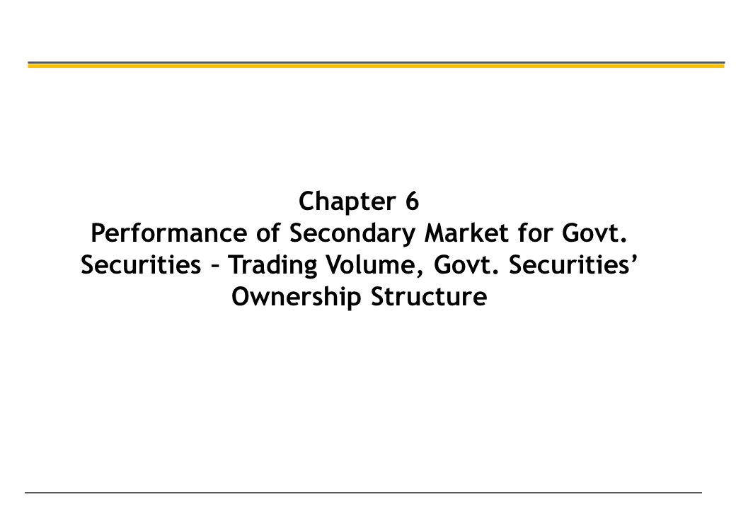 Chapter 6 Performance of Secondary Market for Govt.