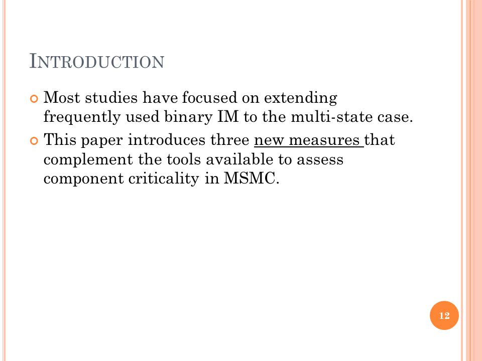 I NTRODUCTION Most studies have focused on extending frequently used binary IM to the multi-state case.