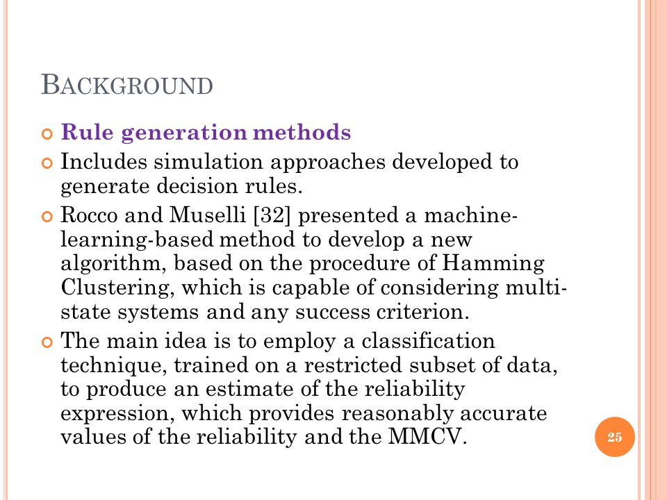 B ACKGROUND Rule generation methods Includes simulation approaches developed to generate decision rules. Rocco and Muselli [32] presented a machine- l