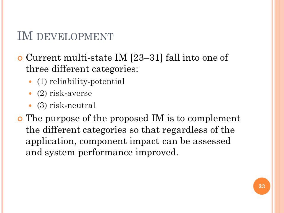 IM DEVELOPMENT Current multi-state IM [23–31] fall into one of three different categories: (1) reliability-potential (2) risk-averse (3) risk-neutral