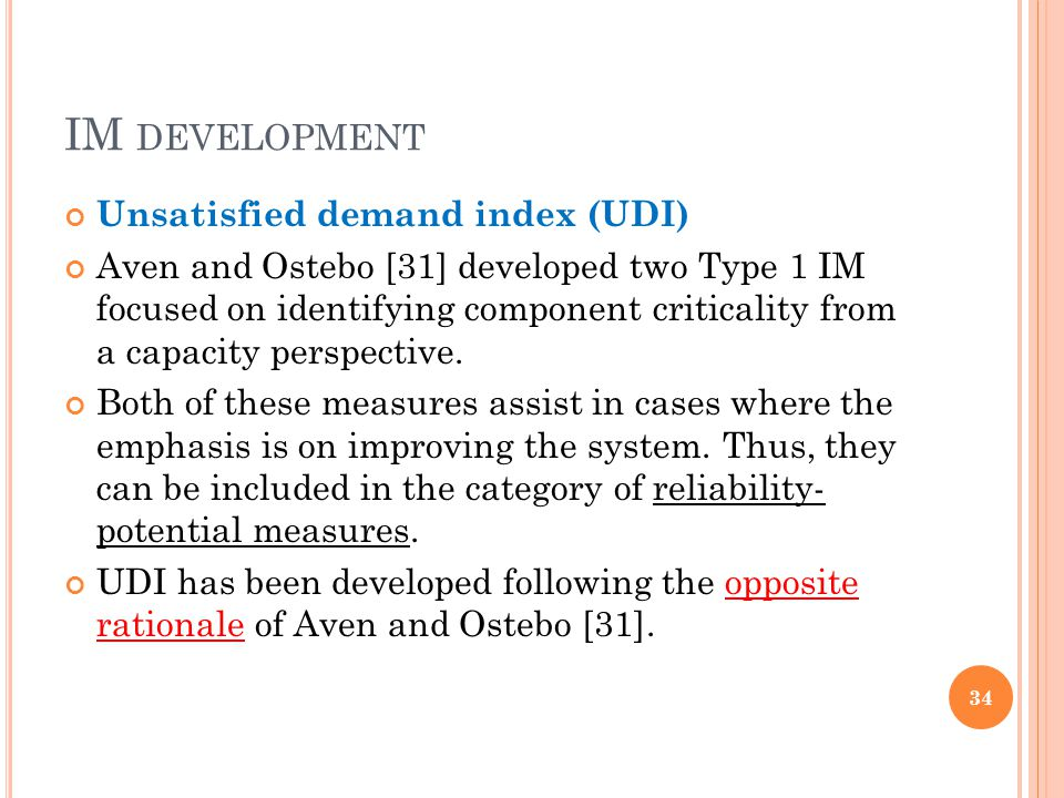 IM DEVELOPMENT Unsatisfied demand index (UDI) Aven and Ostebo [31] developed two Type 1 IM focused on identifying component criticality from a capacity perspective.