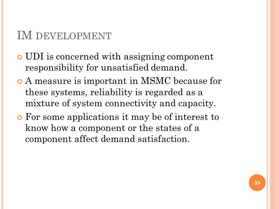 IM DEVELOPMENT UDI is concerned with assigning component responsibility for unsatisfied demand.