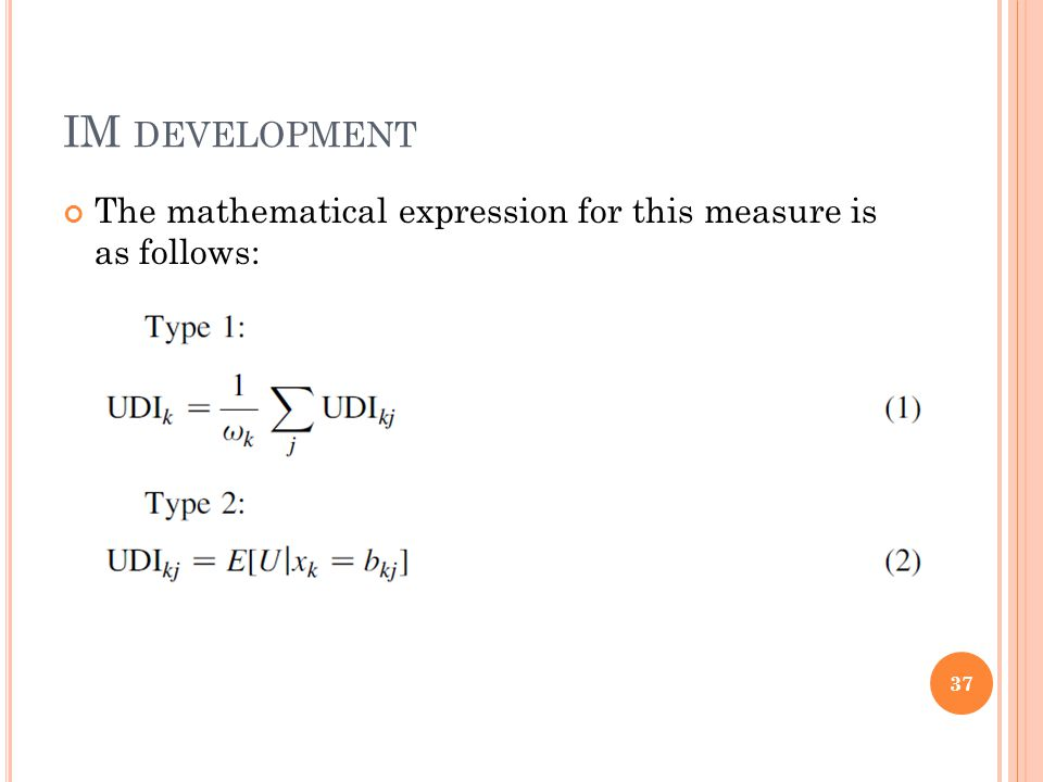 IM DEVELOPMENT The mathematical expression for this measure is as follows: 37