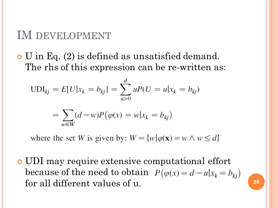 IM DEVELOPMENT U in Eq. (2) is defined as unsatisfied demand. The rhs of this expression can be re-written as: UDI may require extensive computational
