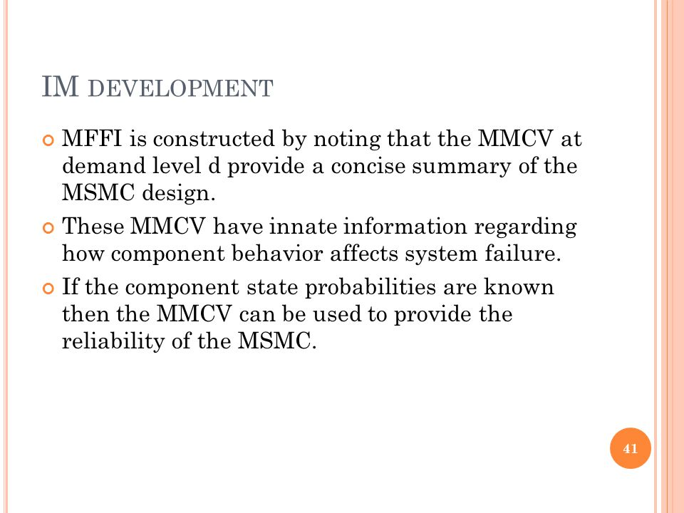 IM DEVELOPMENT MFFI is constructed by noting that the MMCV at demand level d provide a concise summary of the MSMC design. These MMCV have innate info