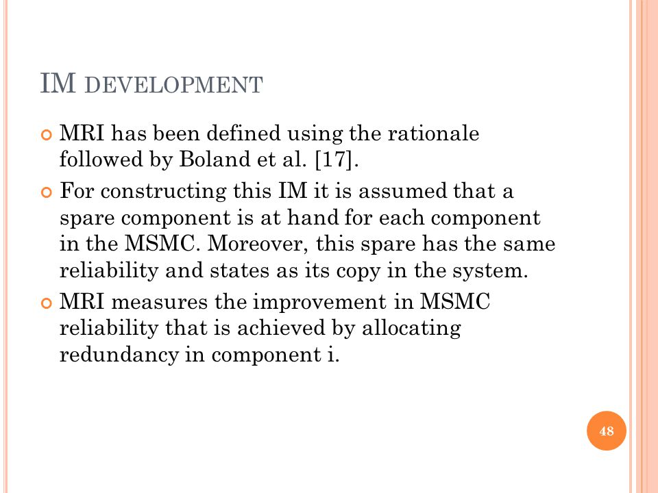 IM DEVELOPMENT MRI has been defined using the rationale followed by Boland et al. [17]. For constructing this IM it is assumed that a spare component