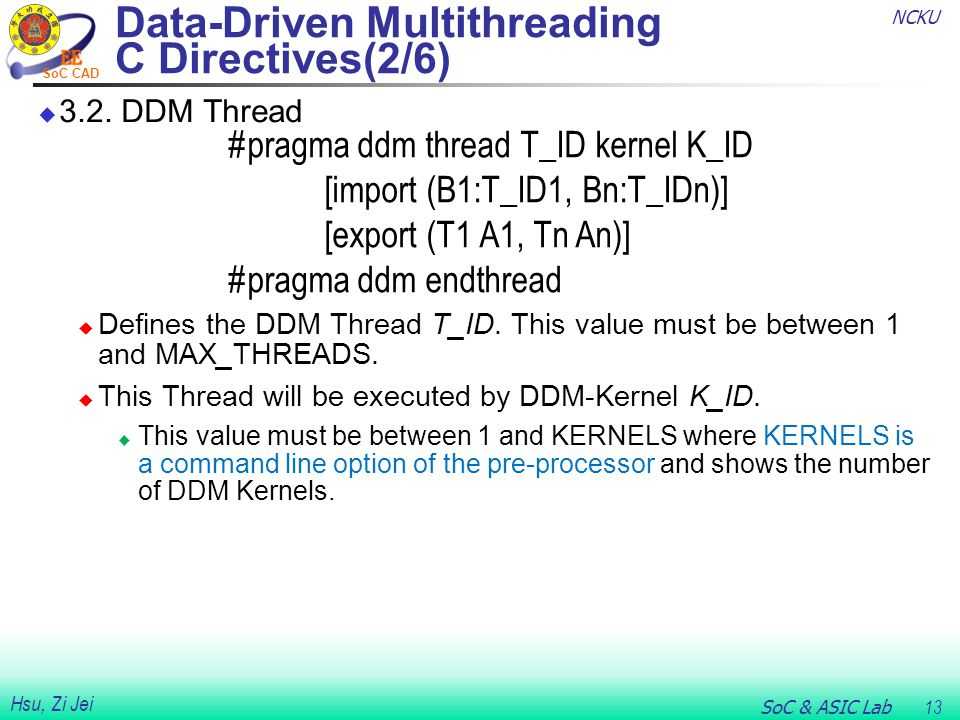 NCKU SoC & ASIC Lab 13 Hsu, Zi Jei SoC CAD  3.2. DDM Thread  Defines the DDM Thread T_ID.