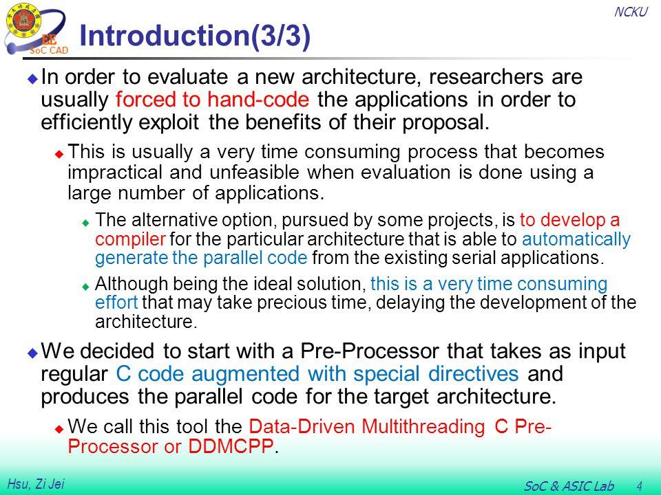 NCKU SoC & ASIC Lab 5 Hsu, Zi Jei SoC CAD Data-Driven Multithreading(1/7)  2.1.