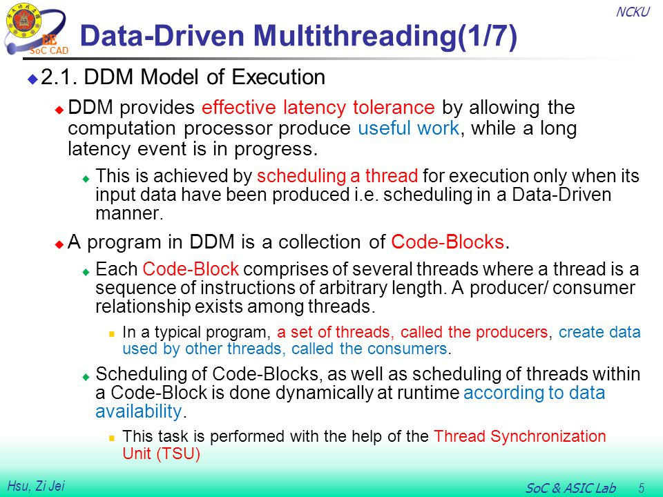 NCKU SoC & ASIC Lab 5 Hsu, Zi Jei SoC CAD Data-Driven Multithreading(1/7)  2.1.