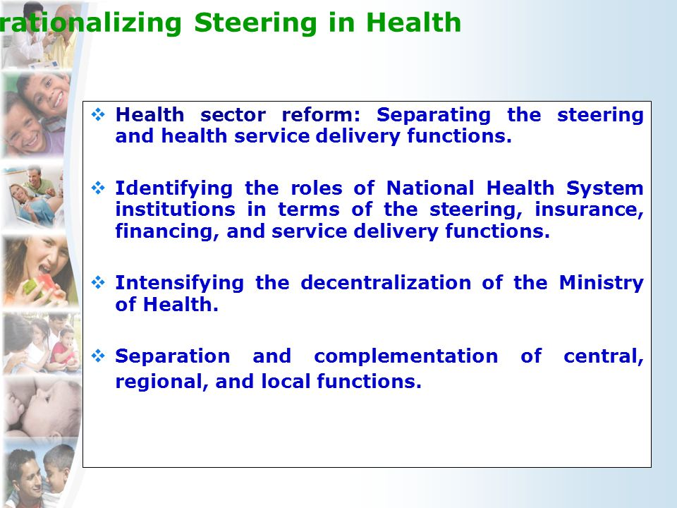 Strategies for Operationalizing Steering in Health  Health sector reform: Separating the steering and health service delivery functions.