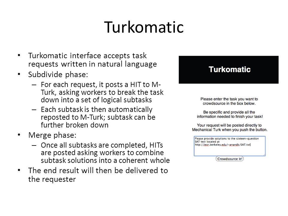 TurKontrol: Computation Model Improve αα'α' Cost: c_imp Vote α Cost: c_b α α f Q (q)f Q' (q') f Q|b (q) f Q'|b (q') f Q|b+1 (q) f Q'|b+1 (q') Utility function: utility quality