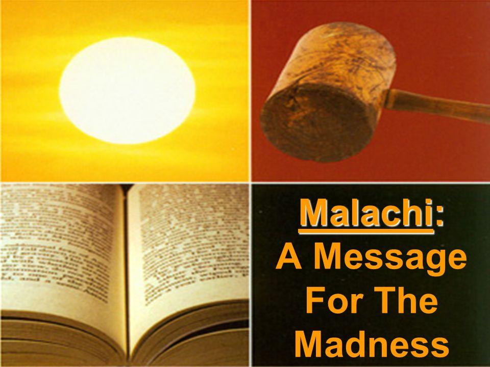 Malachi: Malachi: A Message For The Madness