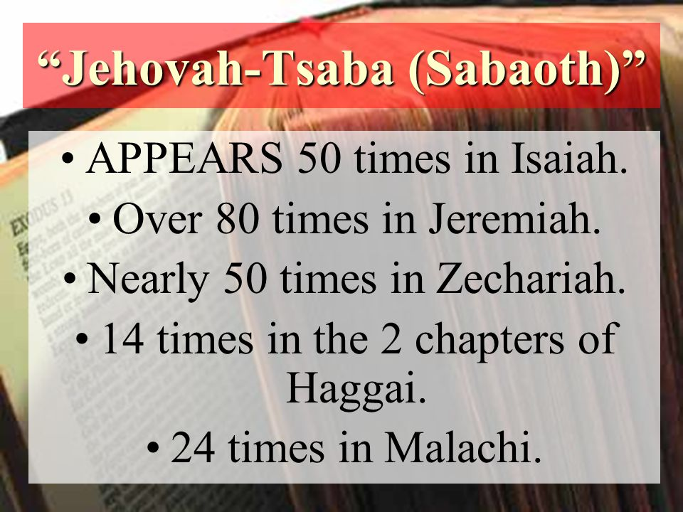 Jehovah-Tsaba (Sabaoth) APPEARS 50 times in Isaiah.