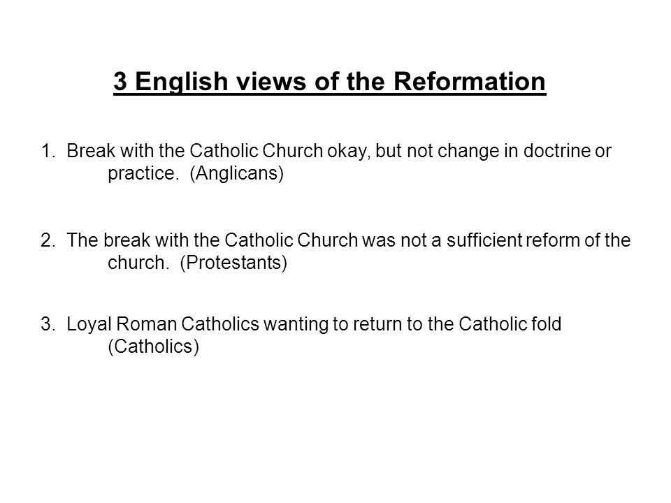 3 English views of the Reformation 1.
