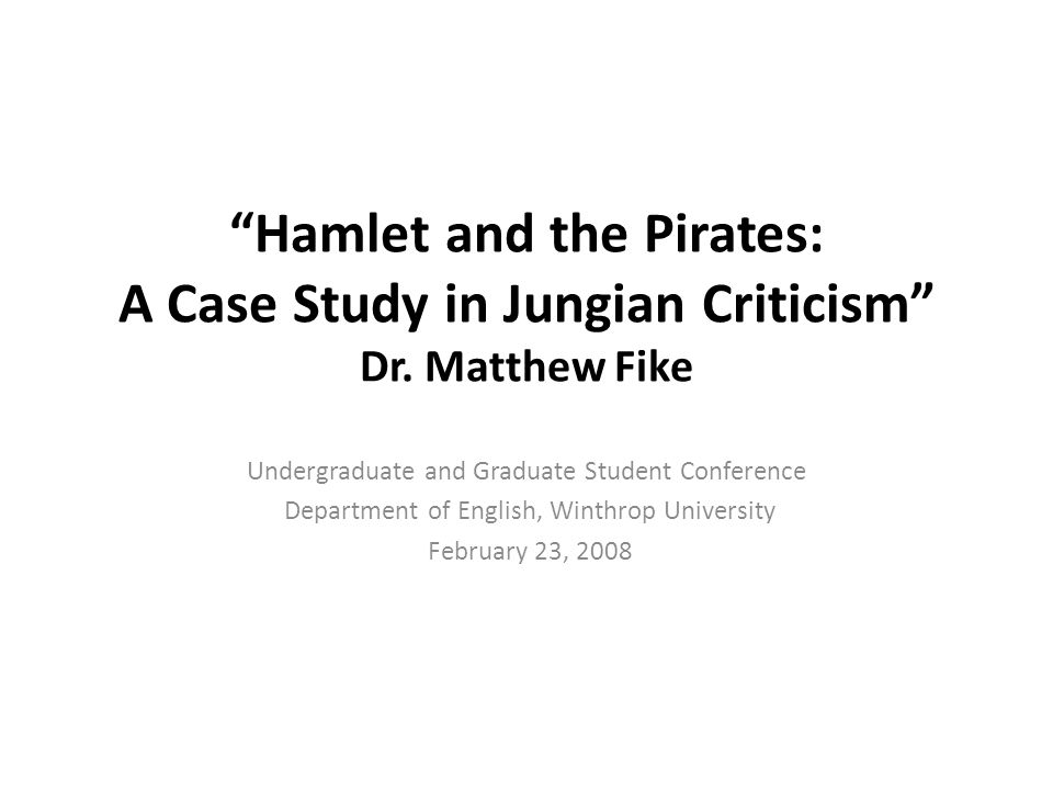 Hamlet and the Pirates: A Case Study in Jungian Criticism Dr.