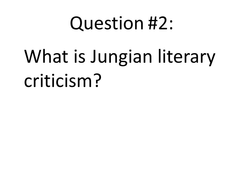 Question #2: What is Jungian literary criticism?
