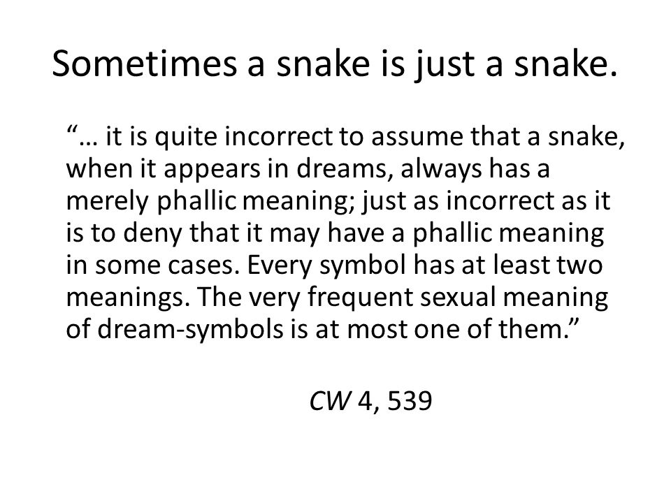 Sometimes a snake is just a snake.