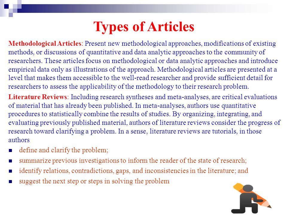 Types of Articles Methodological Articles: Present new methodological approaches, modifications of existing methods, or discussions of quantitative an