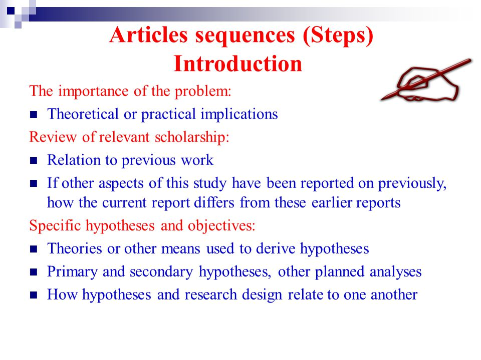 Articles sequences (Steps) Introduction The importance of the problem: Theoretical or practical implications Review of relevant scholarship: Relation