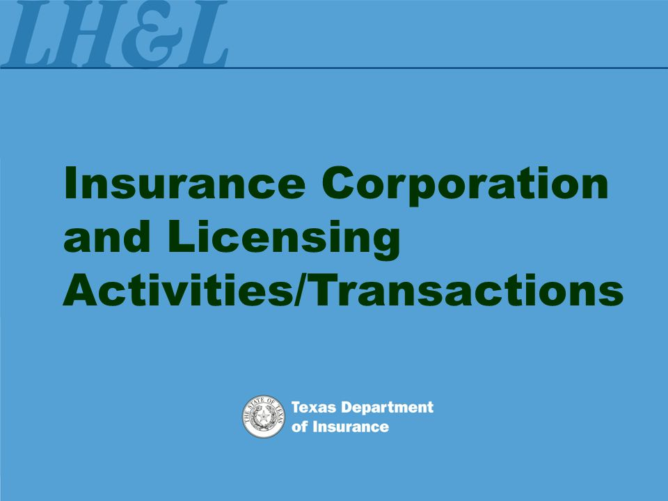 Company Licensing and Registration Topics: CL&R Background Company Data Licensing Process Corporate Transactions …Including market exit plans, license cancellation, and dissolutions Statutory Deposits Updates Q&A