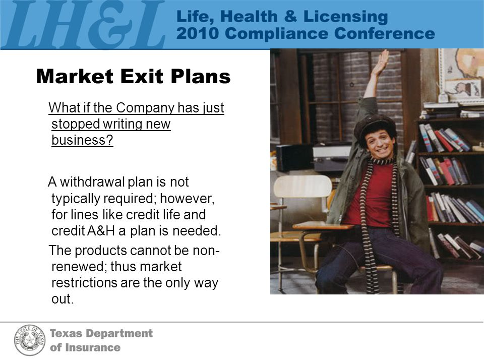 Market Exit Plans What if the Company has just stopped writing new business.