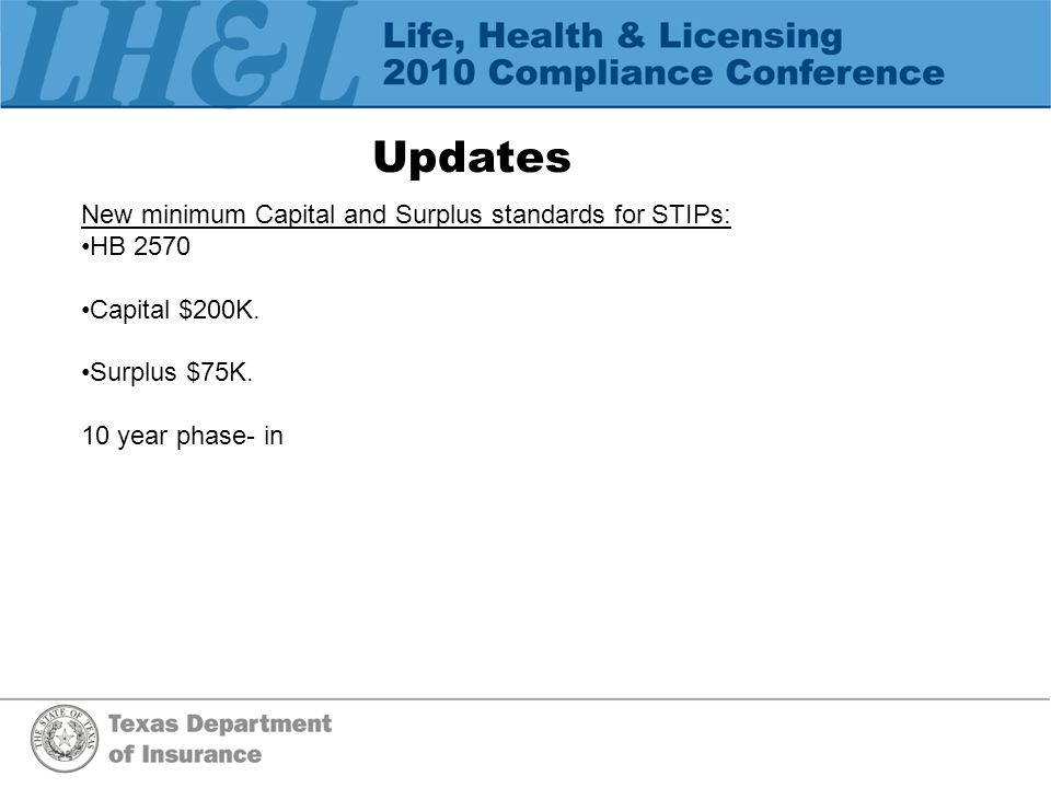 Updates New minimum Capital and Surplus standards for STIPs: HB 2570 Capital $200K.