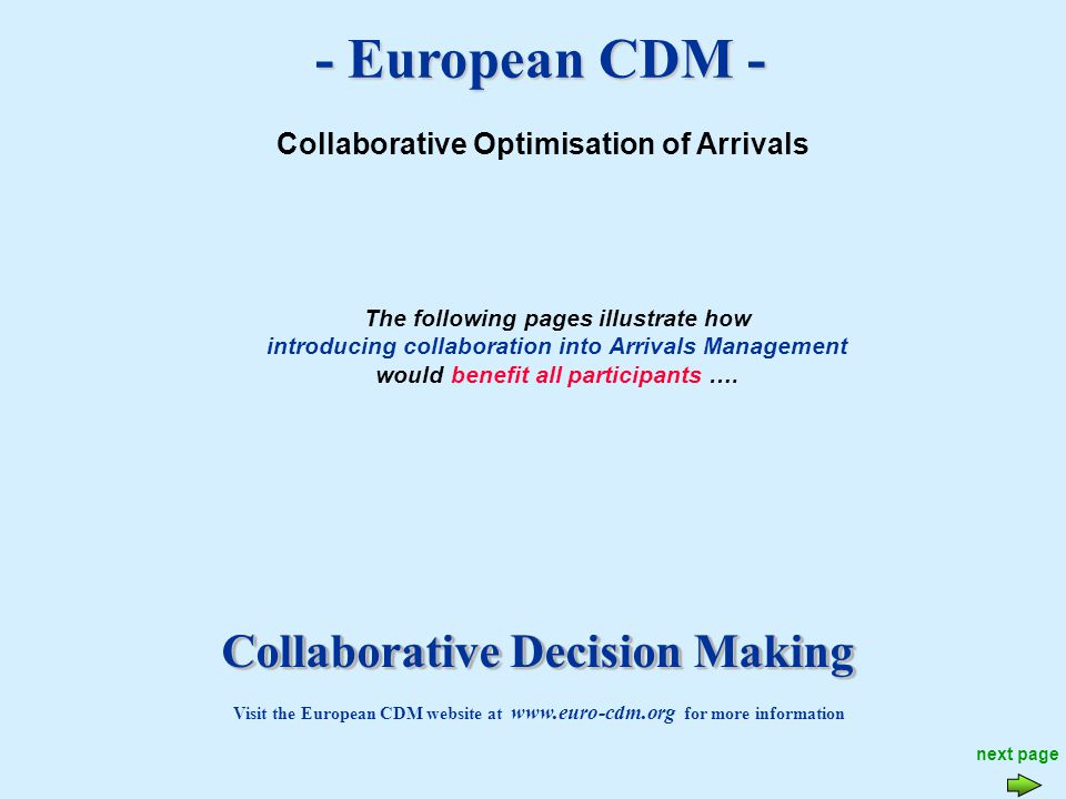 - European CDM - Collaborative Optimisation of Arrivals The following pages illustrate how introducing collaboration into Arrivals Management would benefit all participants ….