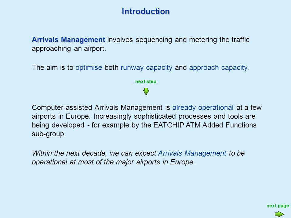 Introduction Computer-assisted Arrivals Management is already operational at a few airports in Europe.