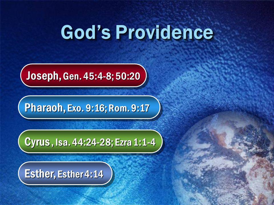 3 God's Providence Joseph, Gen. 45:4-8; 50:20 Joseph, Gen.