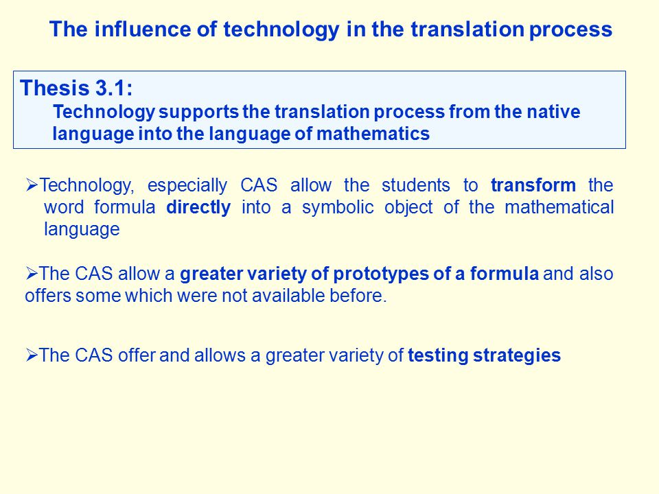 The influence of technology in the translation process Thesis 3.1: Technology supports the translation process from the native language into the langu