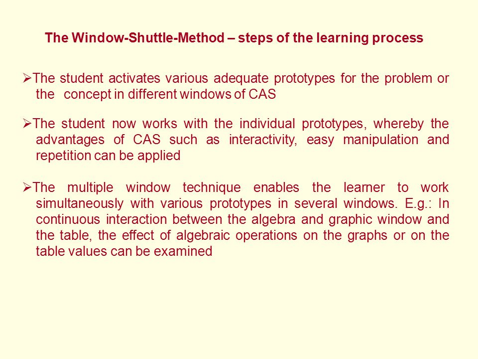 The Window-Shuttle-Method – steps of the learning process  The student activates various adequate prototypes for the problem or the concept in differ